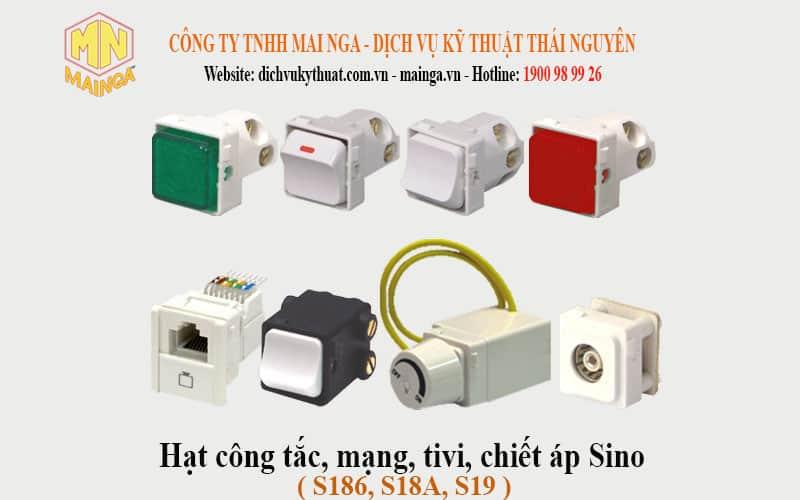 Công ty TNHH Mai Nga - Dịch vụ kỹ thuật Thái Nguyên. Bảng giá phân phối, cung cấp, bán hạt công tắc, mạng, tivi, chiết áp S186, S18A, S19 Sino